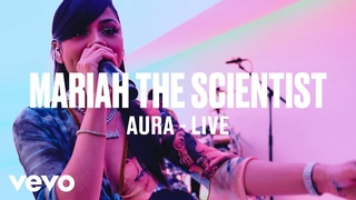 Mariah the Scientist - Aura (Live Performance)   Vevo DSCVR