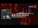 N A C H TL Ä D E L I - Opening Fashion Week 2018 Periscope Techno Music