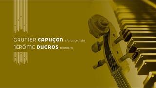 Concerto da Camera, GAUTIER CAPUÇON - JÉRÔME DUCROS
