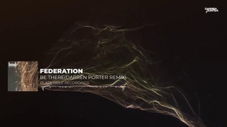 Federation - Be There (Darren Porter Remix)