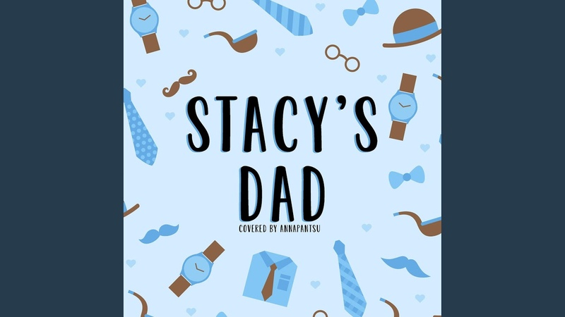 Stacy's Dad