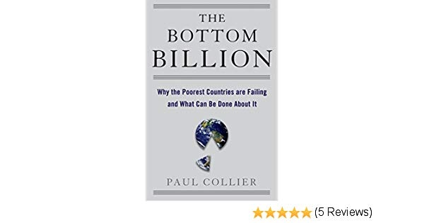 Paul Collier] The Bottom Billion Why the Poorest