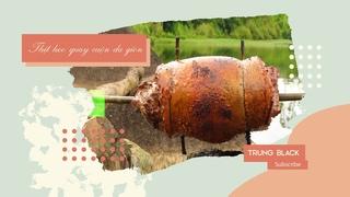 Thịt Heo Quay Cuộn Da Giòn - Crispy Skin Roasted Pork Roll - Trung Black
