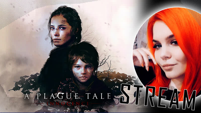 Стрим в ДЕНЬ РОЖДЕНИЯ A Plague Tale Innocence Прохождение 2