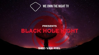 We Own the Night presents Black Hole Night with Sied van Riel