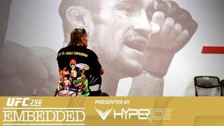 UFC 256: Embedded - Эпизод 5
