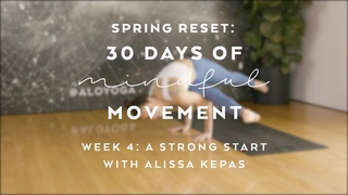 Day 23: Arm Balance Yoga Flow with Alissa Kepas - Spring Reset: 30 Days of Mindful Movement