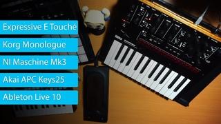 Live-act testing - Expressive E Touché, Korg Monologue, Maschine Mk3