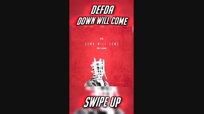DEFDA DOWN WILL COME
