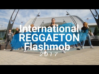 International Reggaeton Flashmob 2017 | Official Video | J Balvin ft. Willy William - Mi Gente